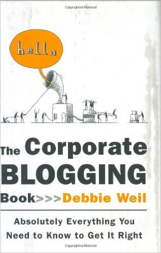 Absolutely Everything Corporate Blogging By Debbie Weil